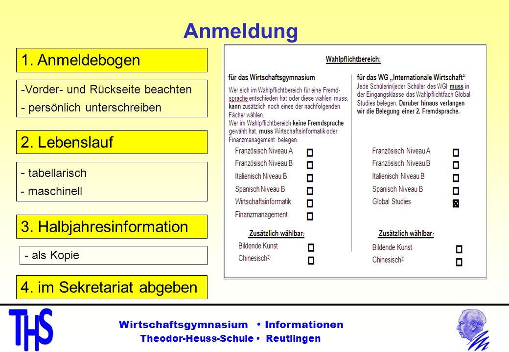Anmeldung 1. Anmeldebogen 2. Lebenslauf 3. Halbjahresinformation