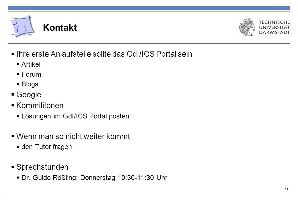 Kontakt Ihre erste Anlaufstelle sollte das GdI/ICS Portal sein Google