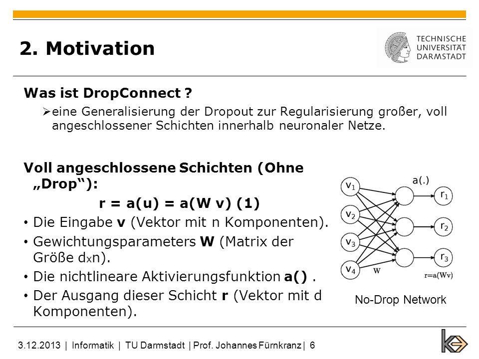 2. Motivation Was ist DropConnect