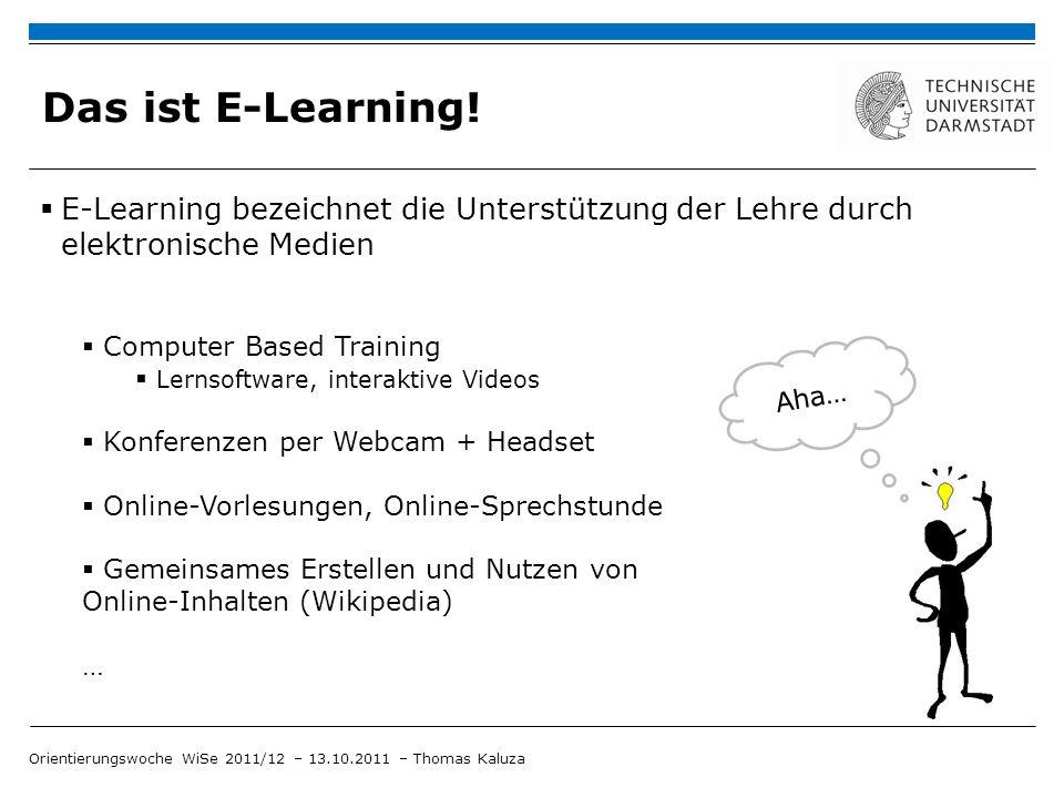 Das ist E-Learning! E-Learning bezeichnet die Unterstützung der Lehre durch elektronische Medien. Computer Based Training.