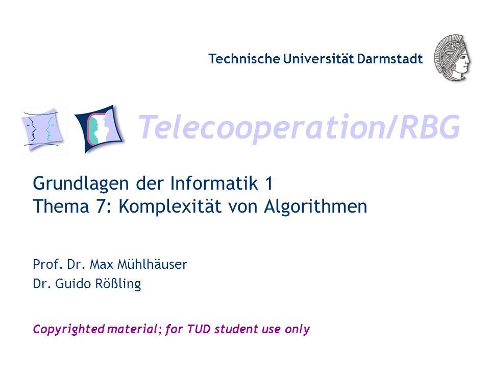 Grundlagen der Informatik 1 Thema 7: Komplexität von Algorithmen