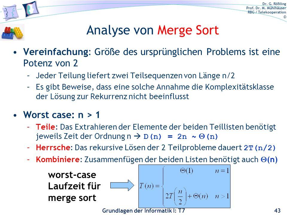 Analyse von Merge Sort Vereinfachung: Größe des ursprünglichen Problems ist eine Potenz von 2.