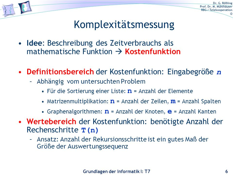 Komplexitätsmessung Idee: Beschreibung des Zeitverbrauchs als mathematische Funktion  Kostenfunktion.