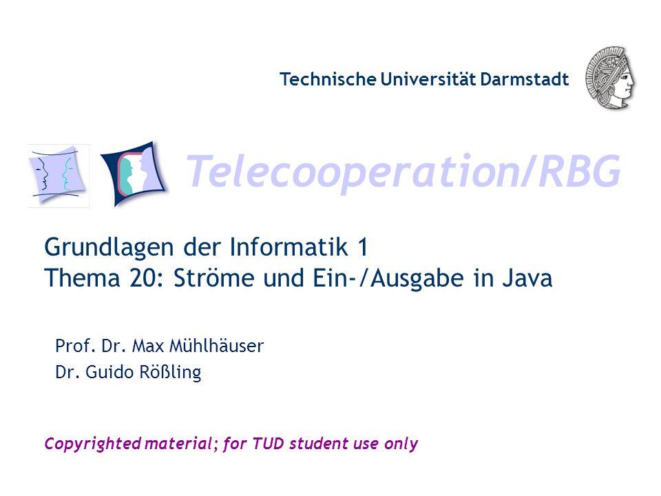 Grundlagen der Informatik 1 Thema 20: Ströme und Ein-/Ausgabe in Java