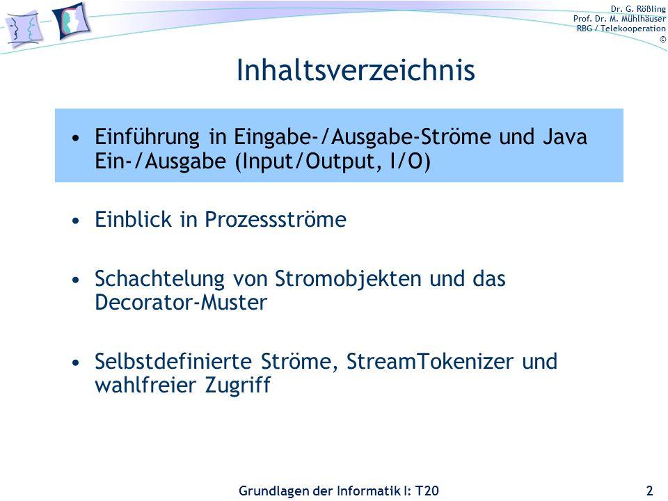 Inhaltsverzeichnis Einführung in Eingabe-/Ausgabe-Ströme und Java Ein-/Ausgabe (Input/Output, I/O) Einblick in Prozessströme.