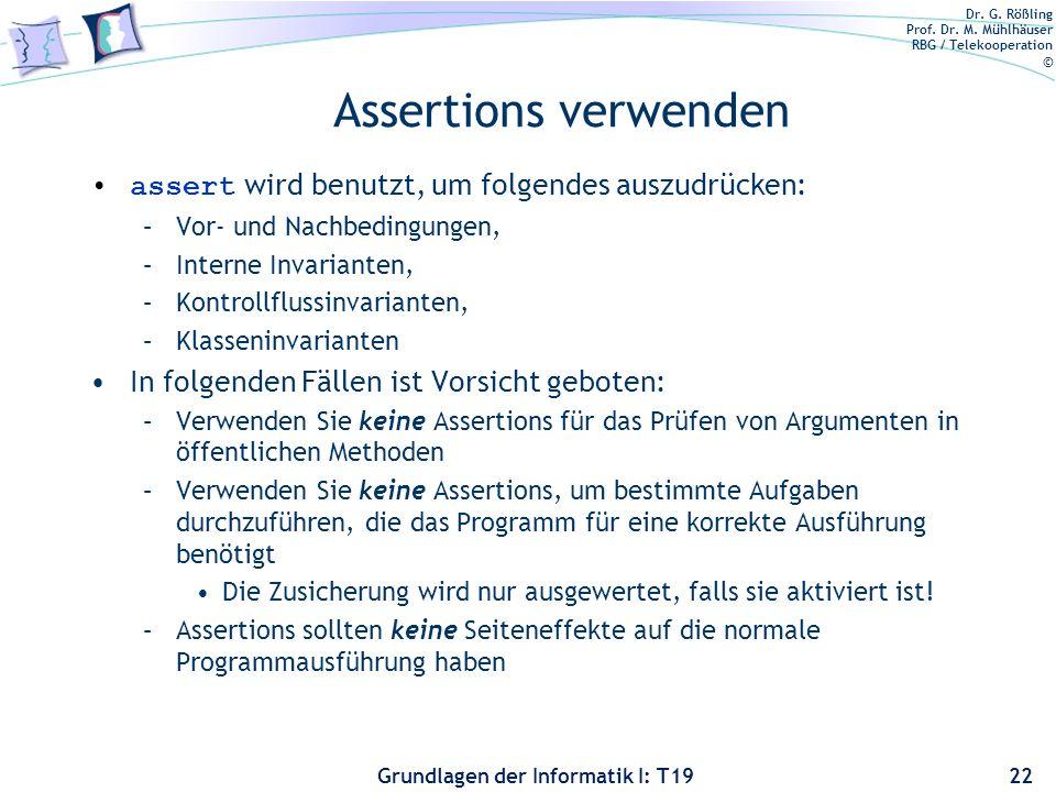 Assertions verwenden assert wird benutzt, um folgendes auszudrücken: