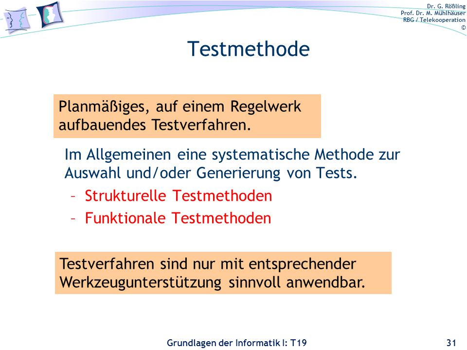 Testmethode Planmäßiges, auf einem Regelwerk aufbauendes Testverfahren.