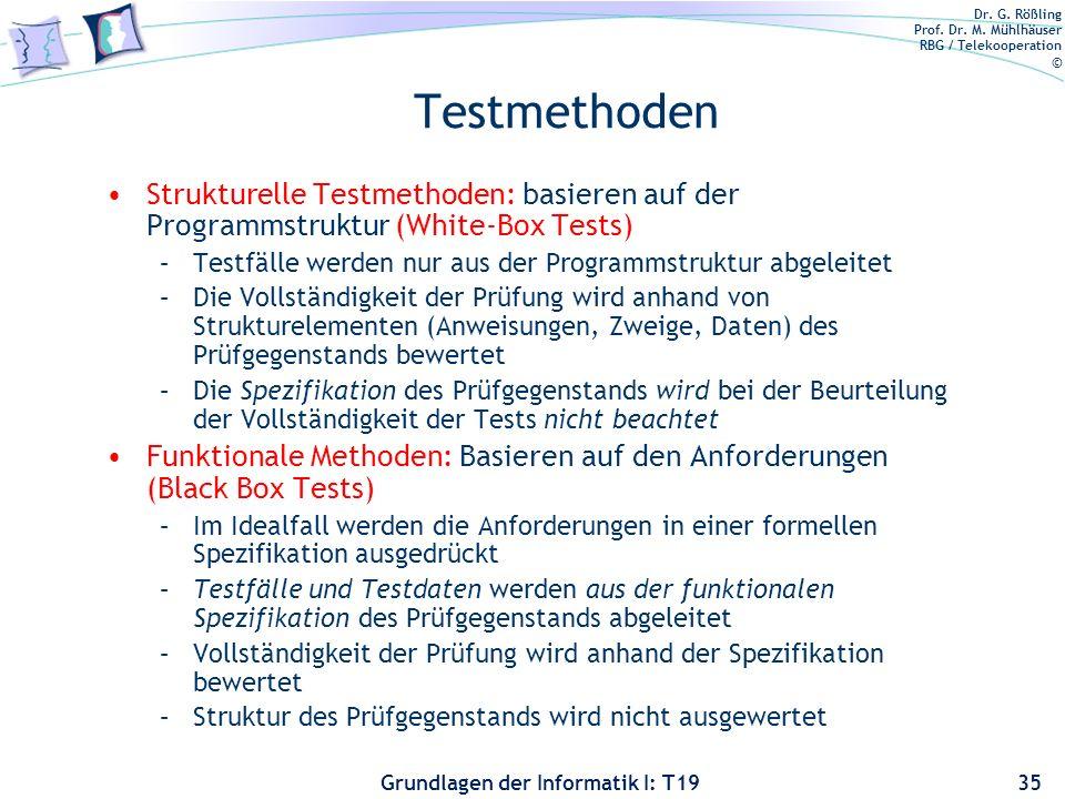 Testmethoden Strukturelle Testmethoden: basieren auf der Programmstruktur (White-Box Tests) Testfälle werden nur aus der Programmstruktur abgeleitet.
