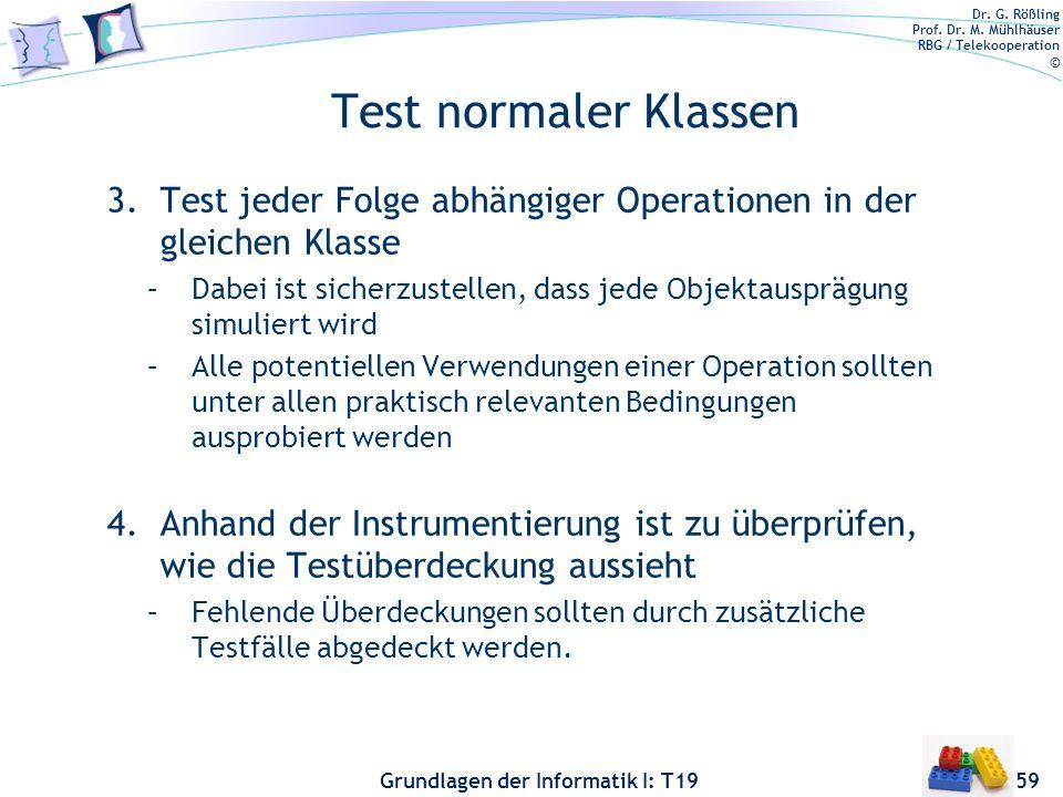 Test normaler Klassen Test jeder Folge abhängiger Operationen in der gleichen Klasse.