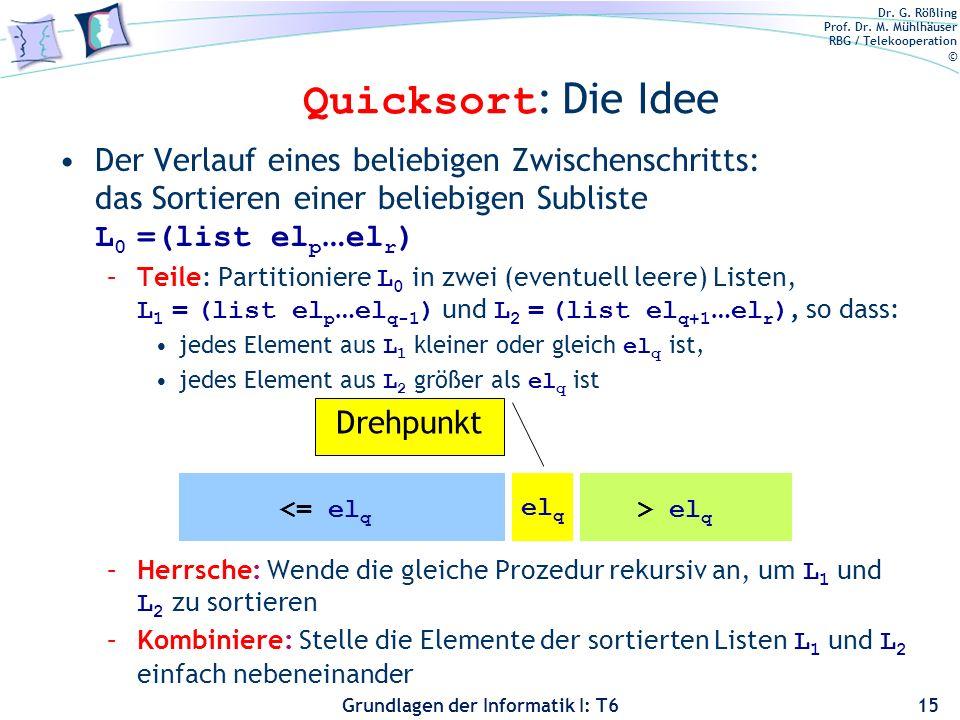 Quicksort: Die Idee Der Verlauf eines beliebigen Zwischenschritts: das Sortieren einer beliebigen Subliste L0 =(list elp…elr)