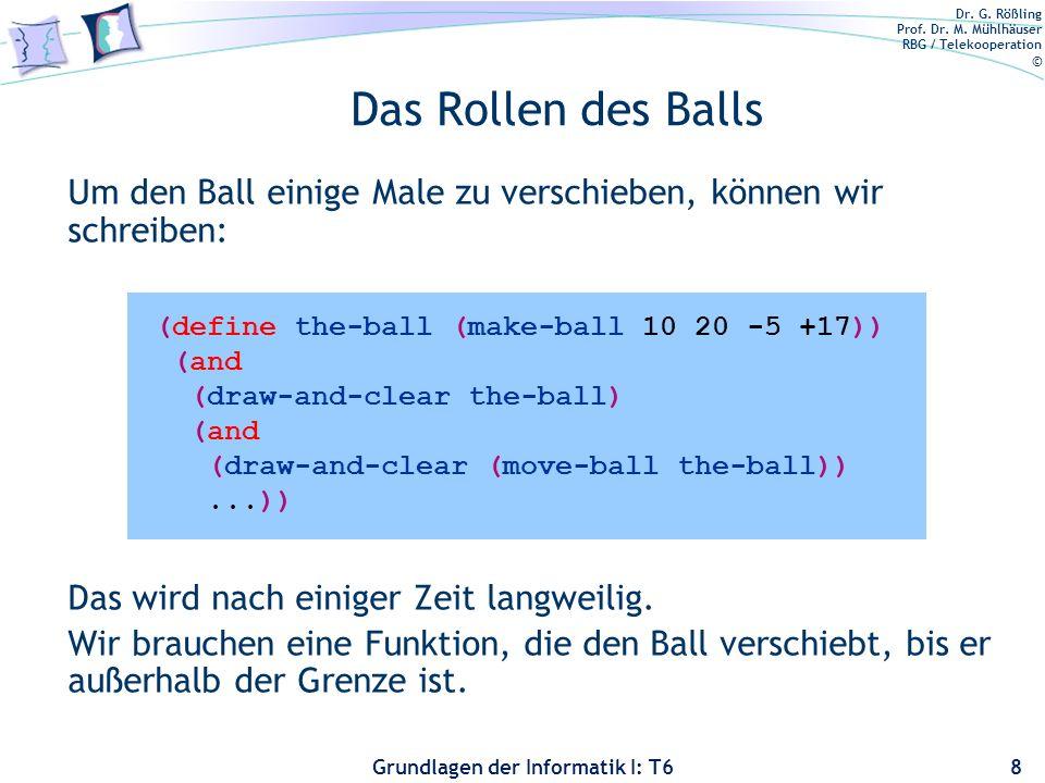 Das Rollen des Balls Um den Ball einige Male zu verschieben, können wir schreiben: Das wird nach einiger Zeit langweilig.