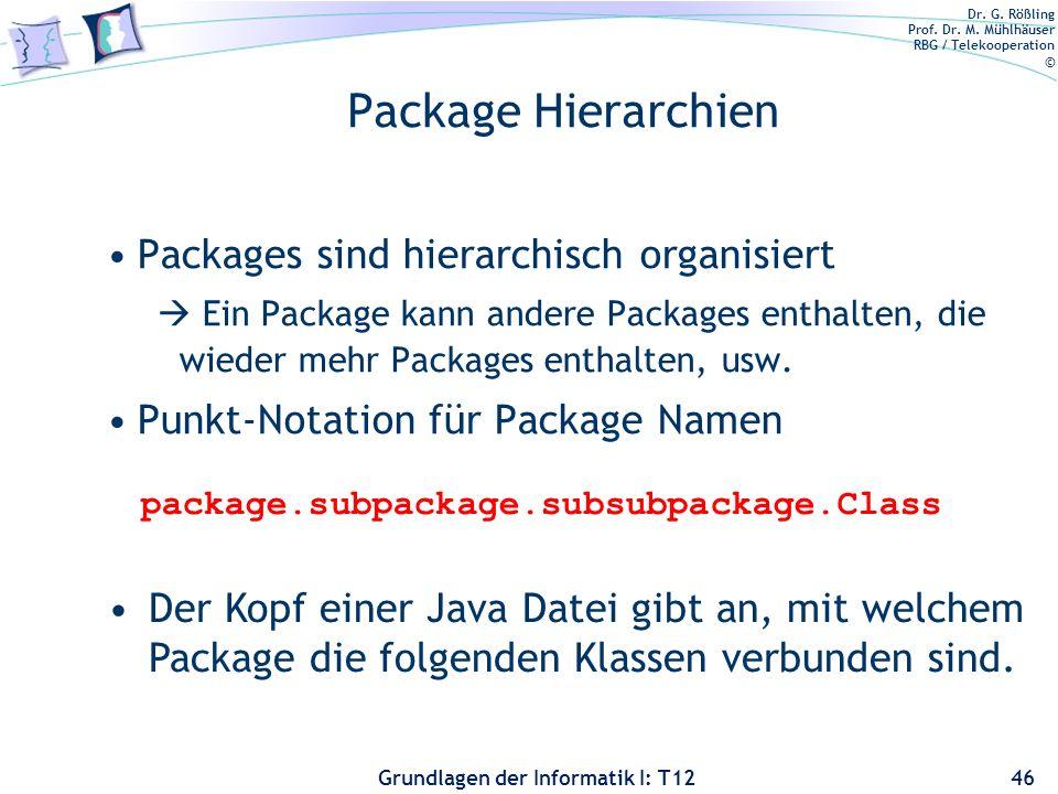 Package Hierarchien Packages sind hierarchisch organisiert