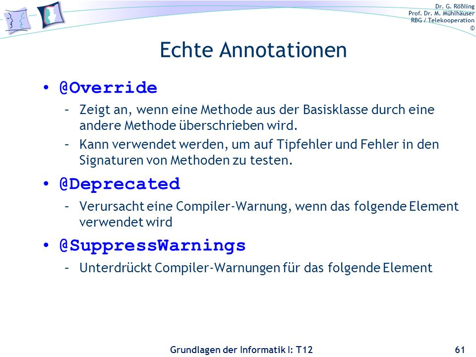 Echte Annotationen @Override @Deprecated @SuppressWarnings