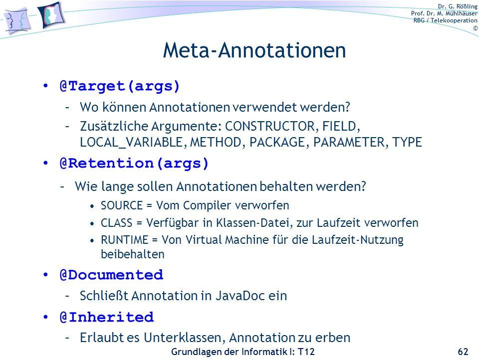 Meta-Annotationen @Target(args) @Retention(args) @Documented