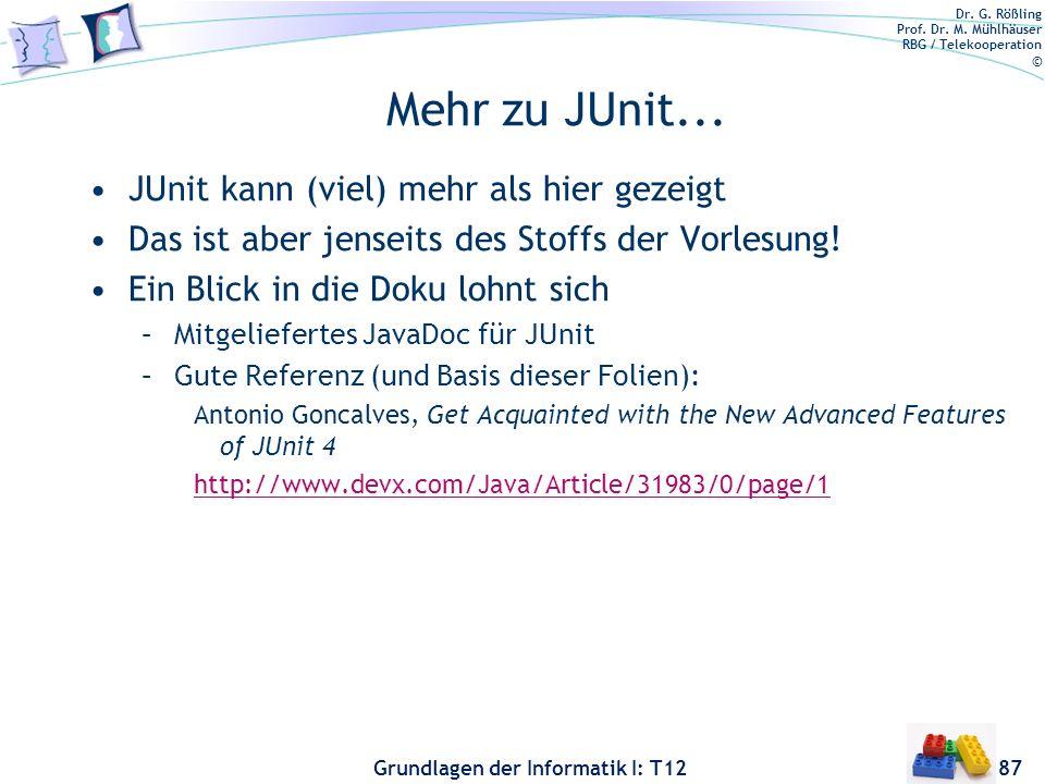 Mehr zu JUnit... JUnit kann (viel) mehr als hier gezeigt