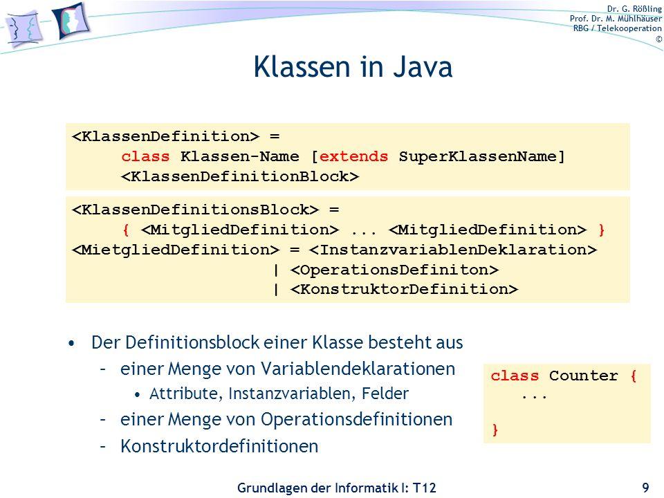 Klassen in Java Der Definitionsblock einer Klasse besteht aus