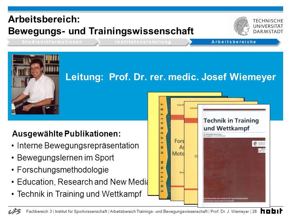 Leitung: Prof. Dr. rer. medic. Josef Wiemeyer