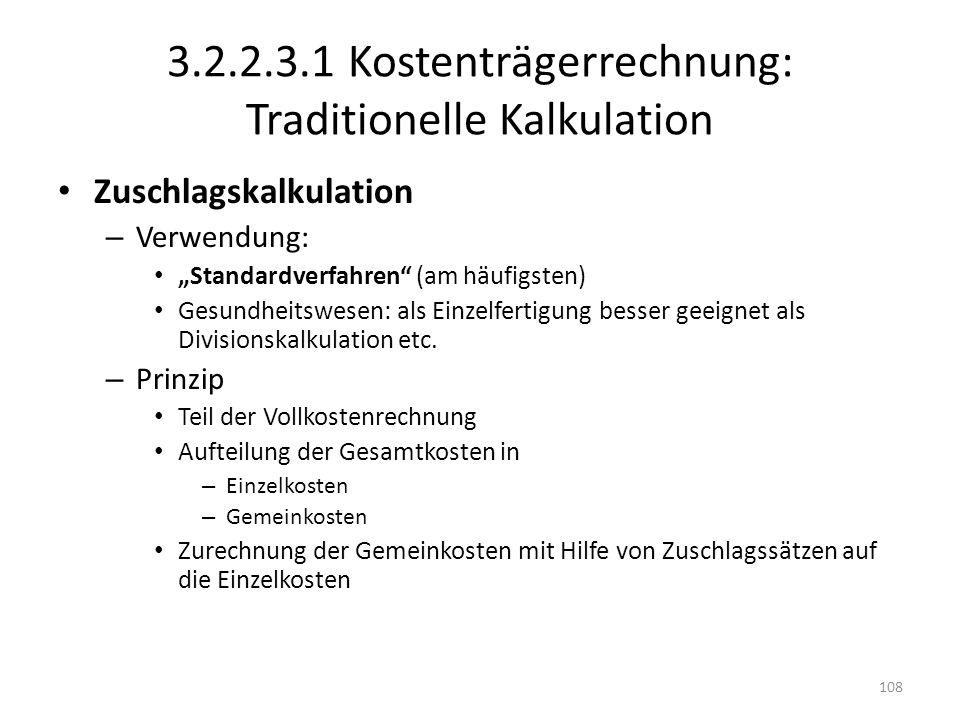 3.2.2.3.1 Kostenträgerrechnung: Traditionelle Kalkulation