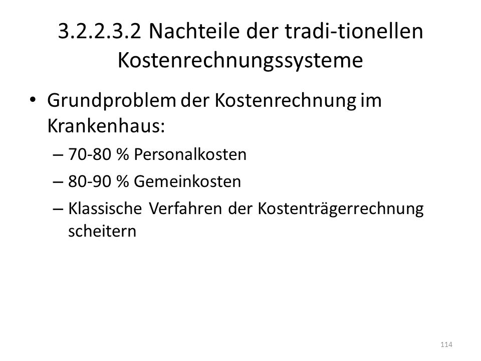 3.2.2.3.2 Nachteile der tradi-tionellen Kostenrechnungssysteme