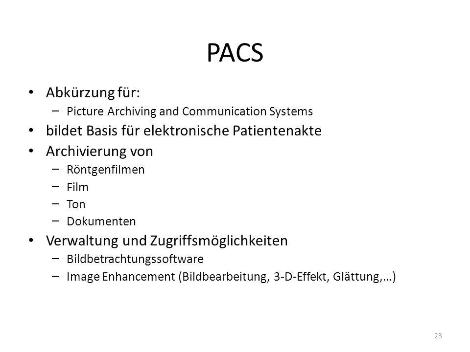 PACS Abkürzung für: bildet Basis für elektronische Patientenakte