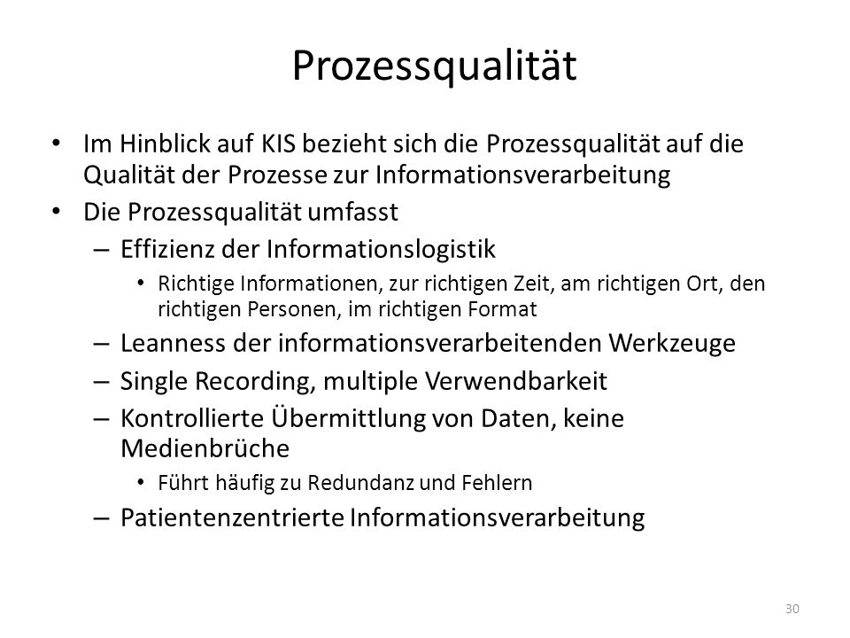 ProzessqualitätIm Hinblick auf KIS bezieht sich die Prozessqualität auf die Qualität der Prozesse zur Informationsverarbeitung.