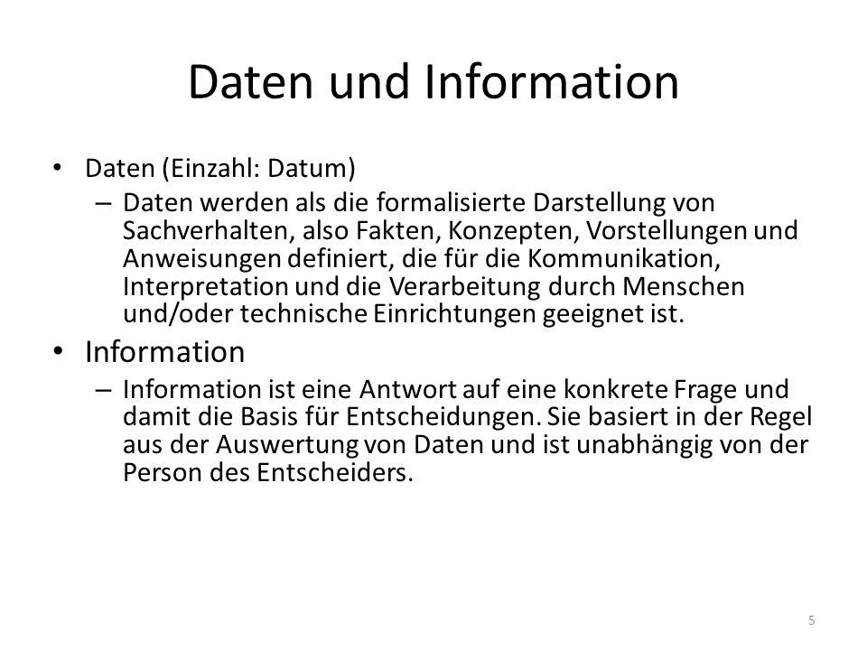 Daten und Information Information Daten (Einzahl: Datum)
