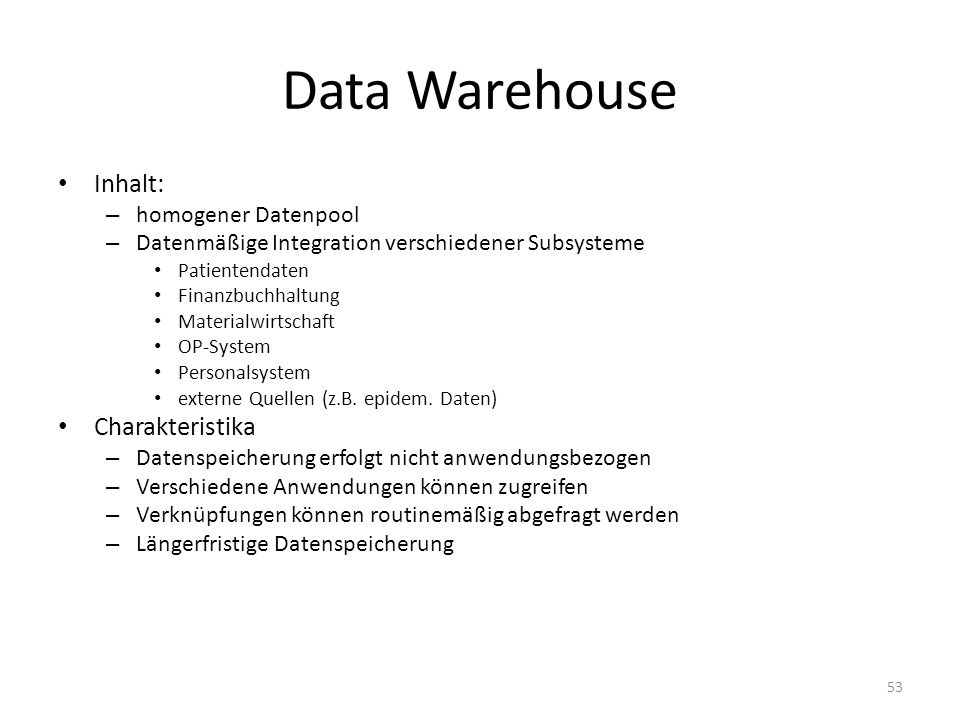 Data Warehouse Inhalt: Charakteristika homogener Datenpool