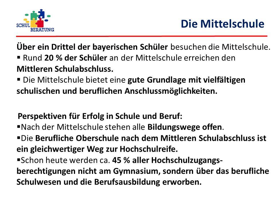 Die Mittelschule Über ein Drittel der bayerischen Schüler besuchen die Mittelschule.