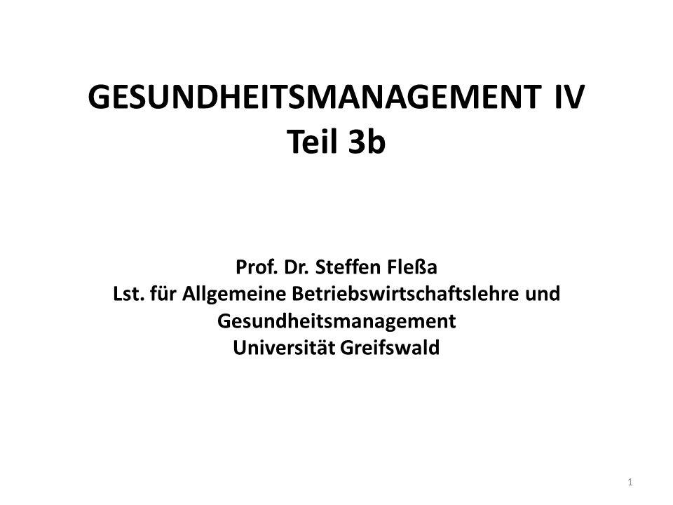 GESUNDHEITSMANAGEMENT IV Teil 3b Prof. Dr. Steffen Fleßa Lst