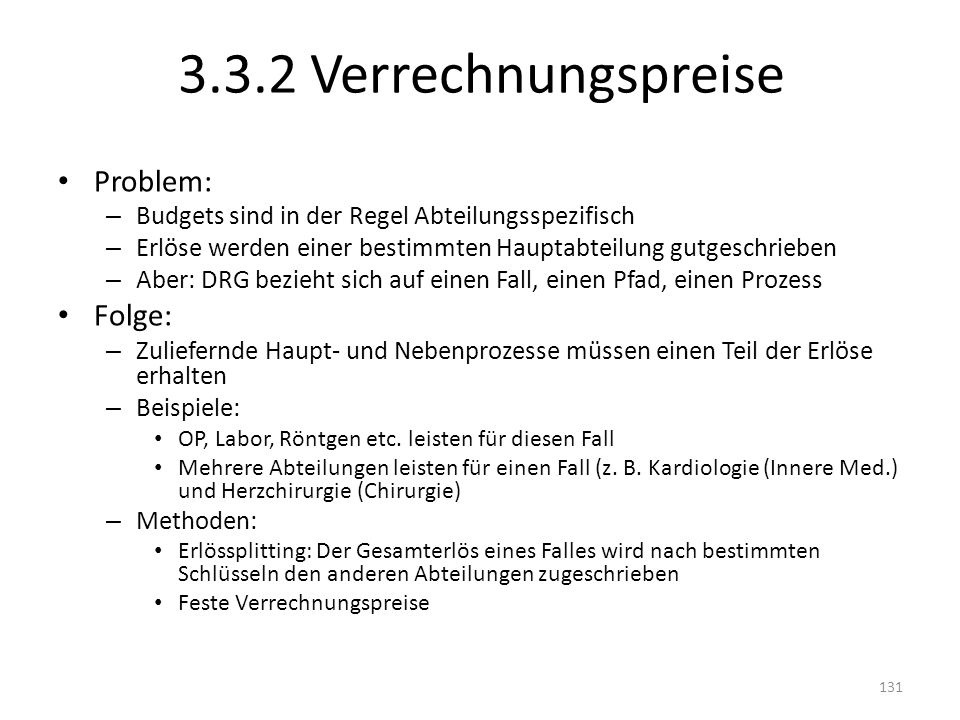3.3.2 Verrechnungspreise Problem: Folge: