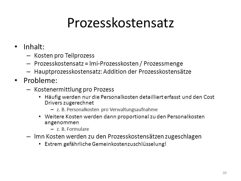 Prozesskostensatz Inhalt: Probleme: Kosten pro Teilprozess