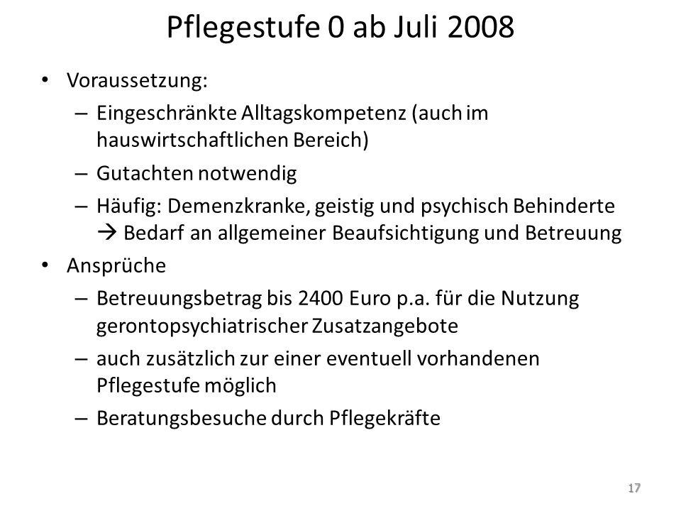 Pflegestufe 0 ab Juli 2008 Voraussetzung: