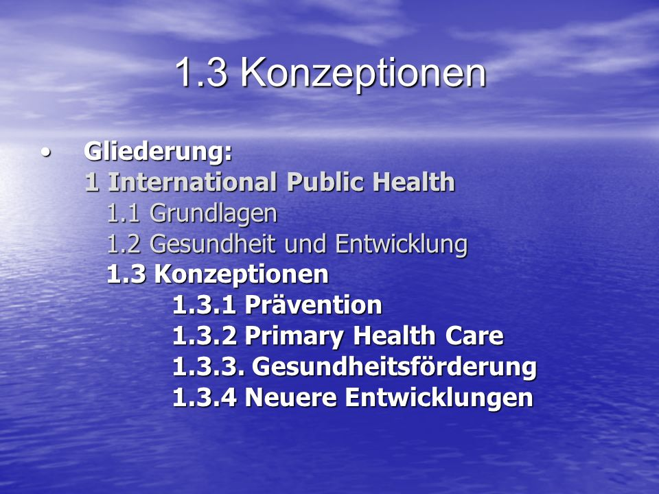 1.3 Konzeptionen Gliederung: 1 International Public Health