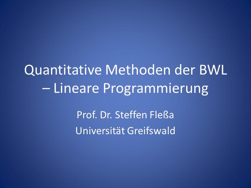 Quantitative Methoden der BWL – Lineare Programmierung