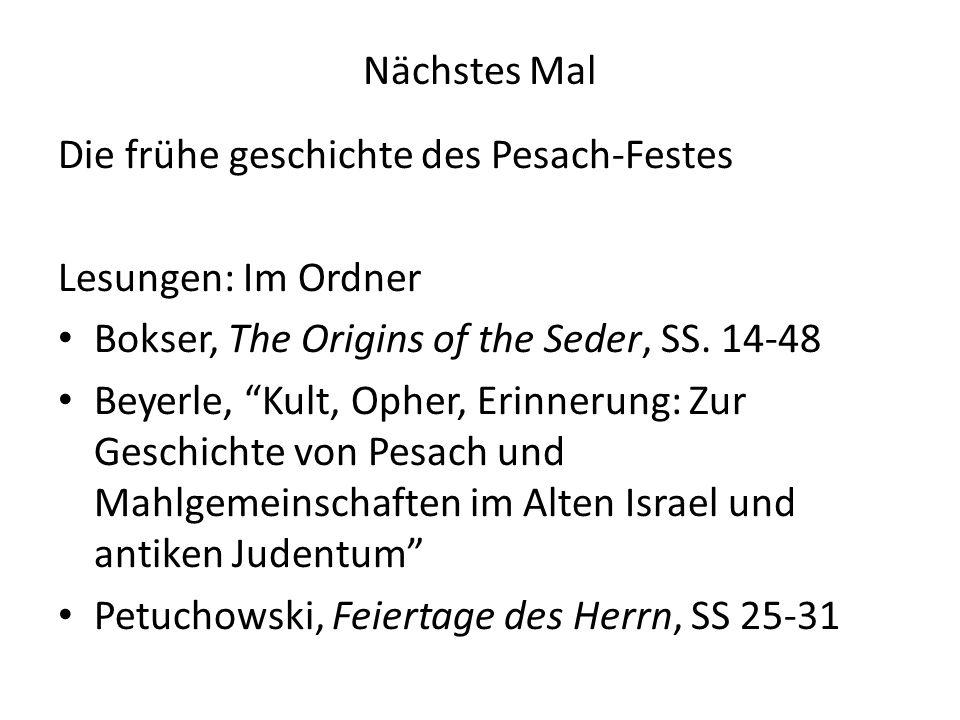 Nächstes Mal Die frühe geschichte des Pesach-Festes. Lesungen: Im Ordner. Bokser, The Origins of the Seder, SS. 14-48.