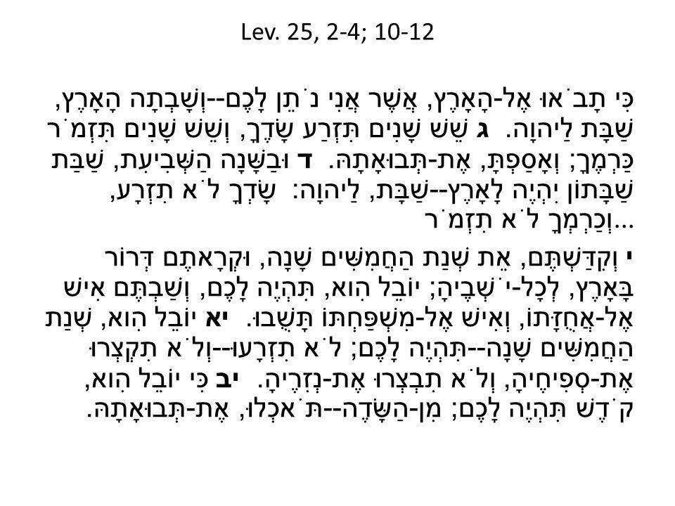 Lev. 25, 2-4; 10-12