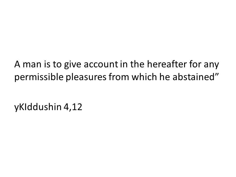 A man is to give account in the hereafter for any permissible pleasures from which he abstained