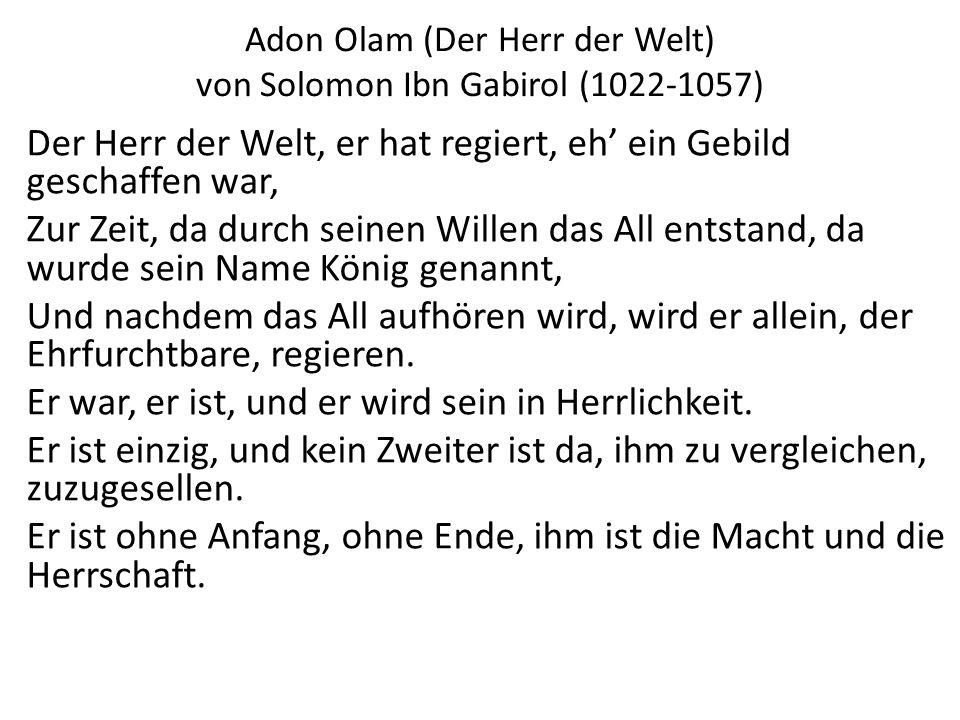 Adon Olam (Der Herr der Welt) von Solomon Ibn Gabirol (1022-1057)