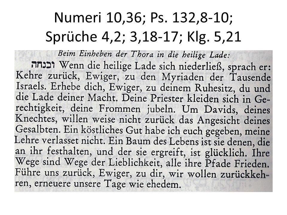 Numeri 10,36; Ps. 132,8-10; Sprüche 4,2; 3,18-17; Klg. 5,21
