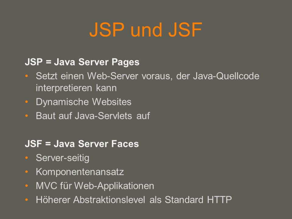 JSP und JSF JSP = Java Server Pages