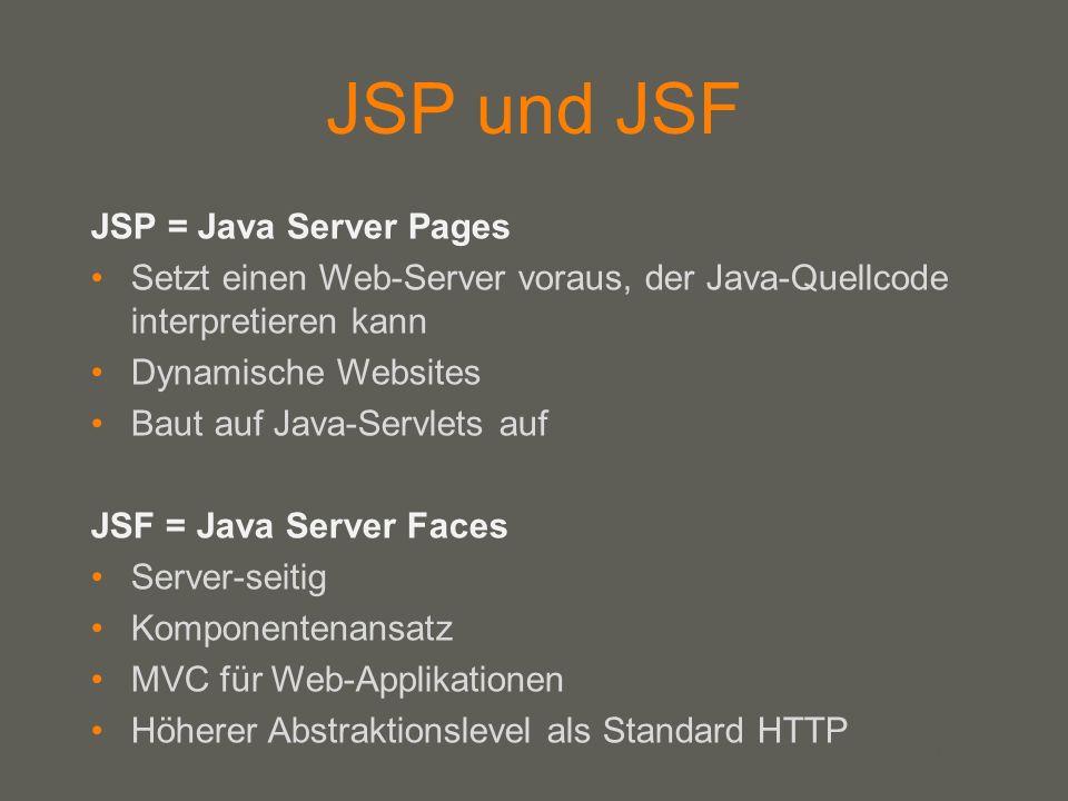 JSP und JSF JSP = Java Server Pages