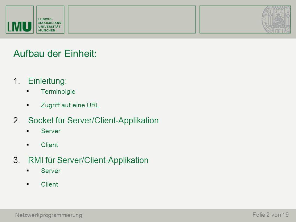 Aufbau der Einheit: Einleitung: Socket für Server/Client-Applikation