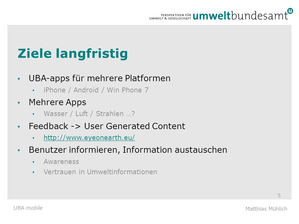 Ziele langfristig UBA-apps für mehrere Platformen Mehrere Apps