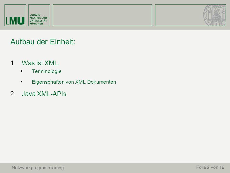 Aufbau der Einheit: Was ist XML: Java XML-APIs Terminologie