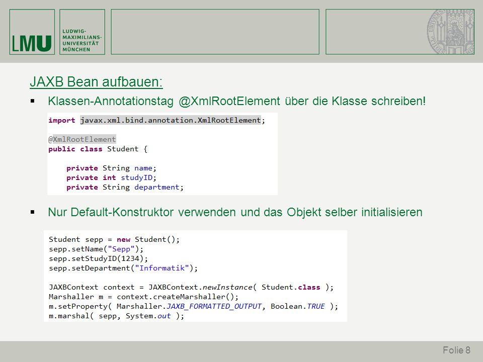 JAXB Bean aufbauen: Klassen-Annotationstag @XmlRootElement über die Klasse schreiben!