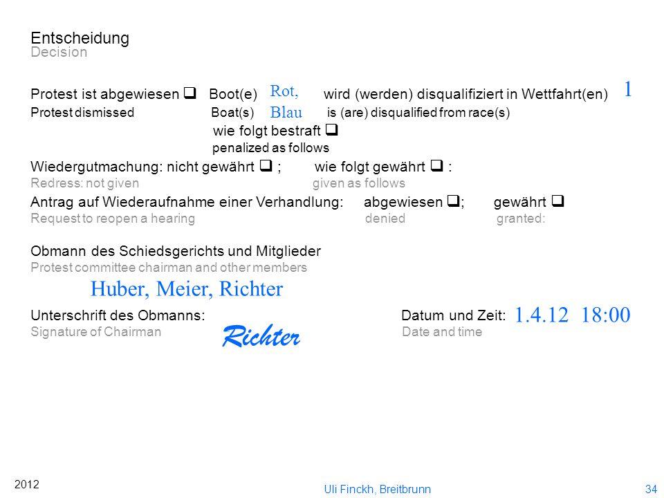 Richter Huber, Meier, Richter 1.4.12 18:00 Entscheidung Rot, 1 Blau