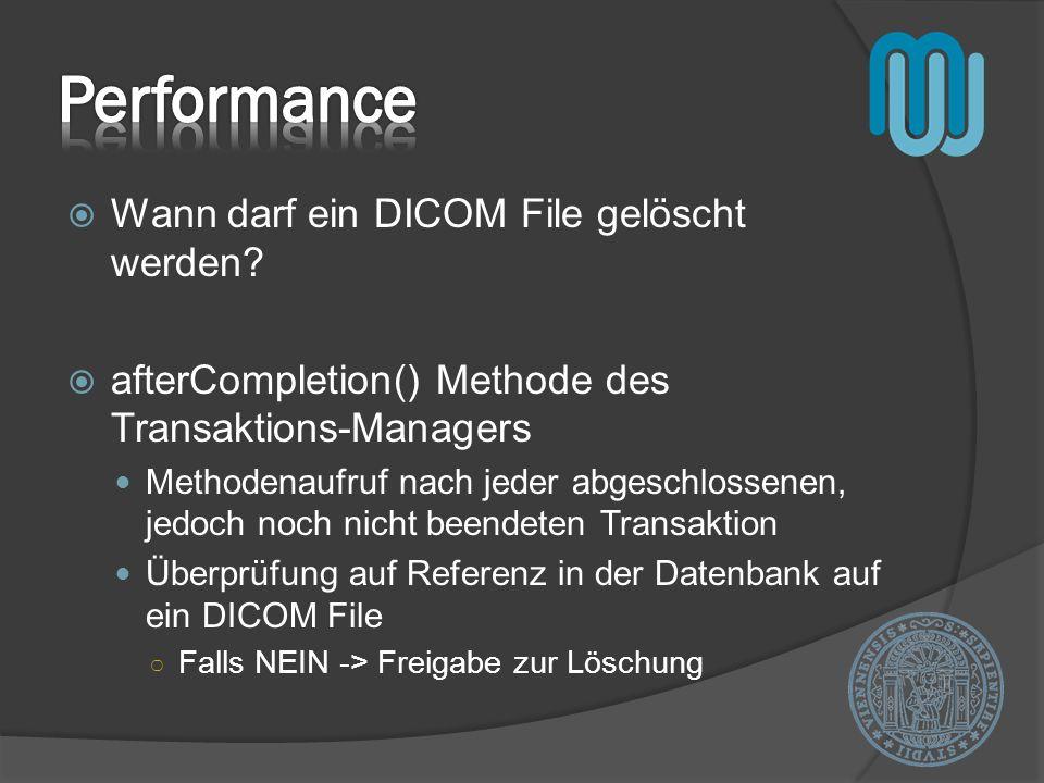 Performance Wann darf ein DICOM File gelöscht werden