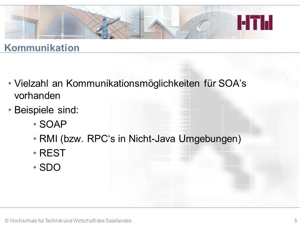 Vielzahl an Kommunikationsmöglichkeiten für SOA's vorhanden