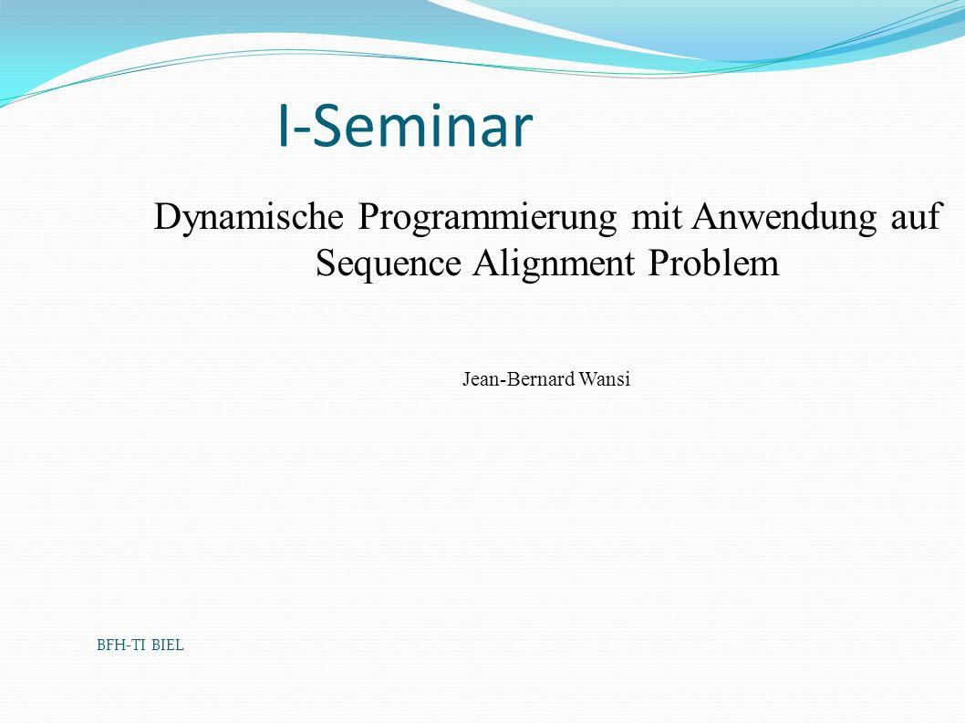 Dynamische Programmierung mit Anwendung auf Sequence Alignment Problem