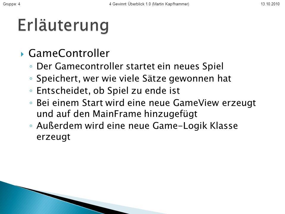 Erläuterung GameController Der Gamecontroller startet ein neues Spiel